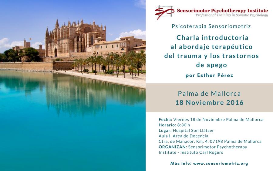 Presentación el 18-11-2016 en Palma de Mallorca. Charla introductoria al abordaje terapéutico del trauma y los trastornos de apego