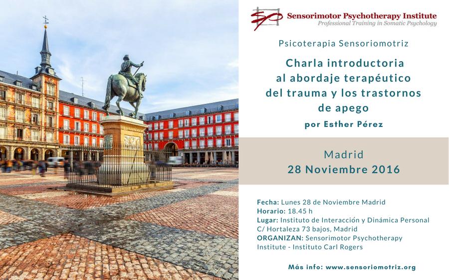 Presentación el 28-11-2016 en el Instituto de Interacción de Madrid. Charla introductoria al abordaje terapéutico del trauma y los trastornos de apego