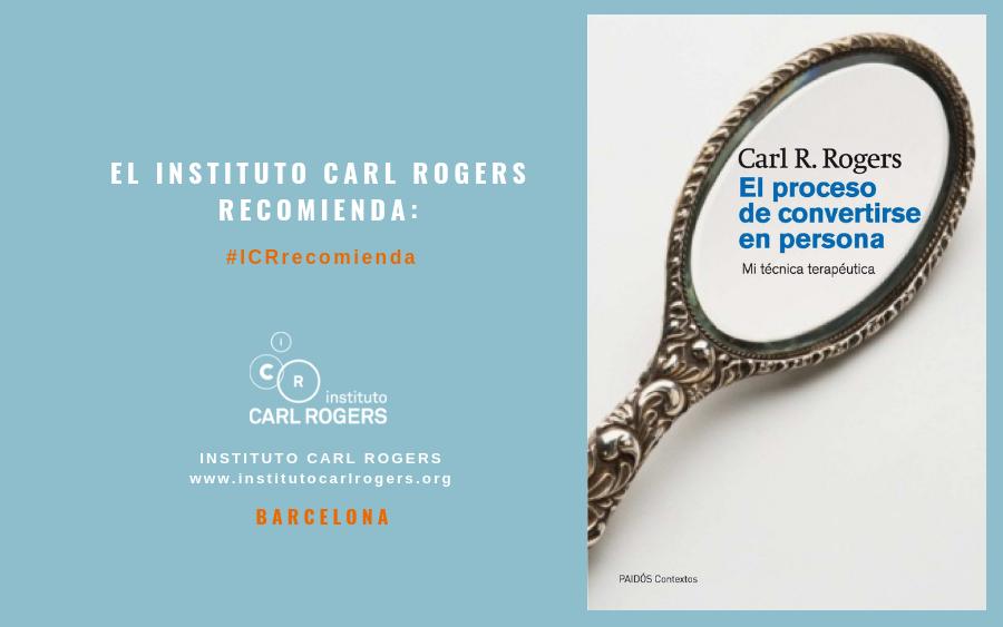 """""""El proceso de convertirse en persona"""" de Carl Rogers"""
